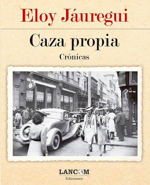 Caza Propia / Eloy Jáuregui